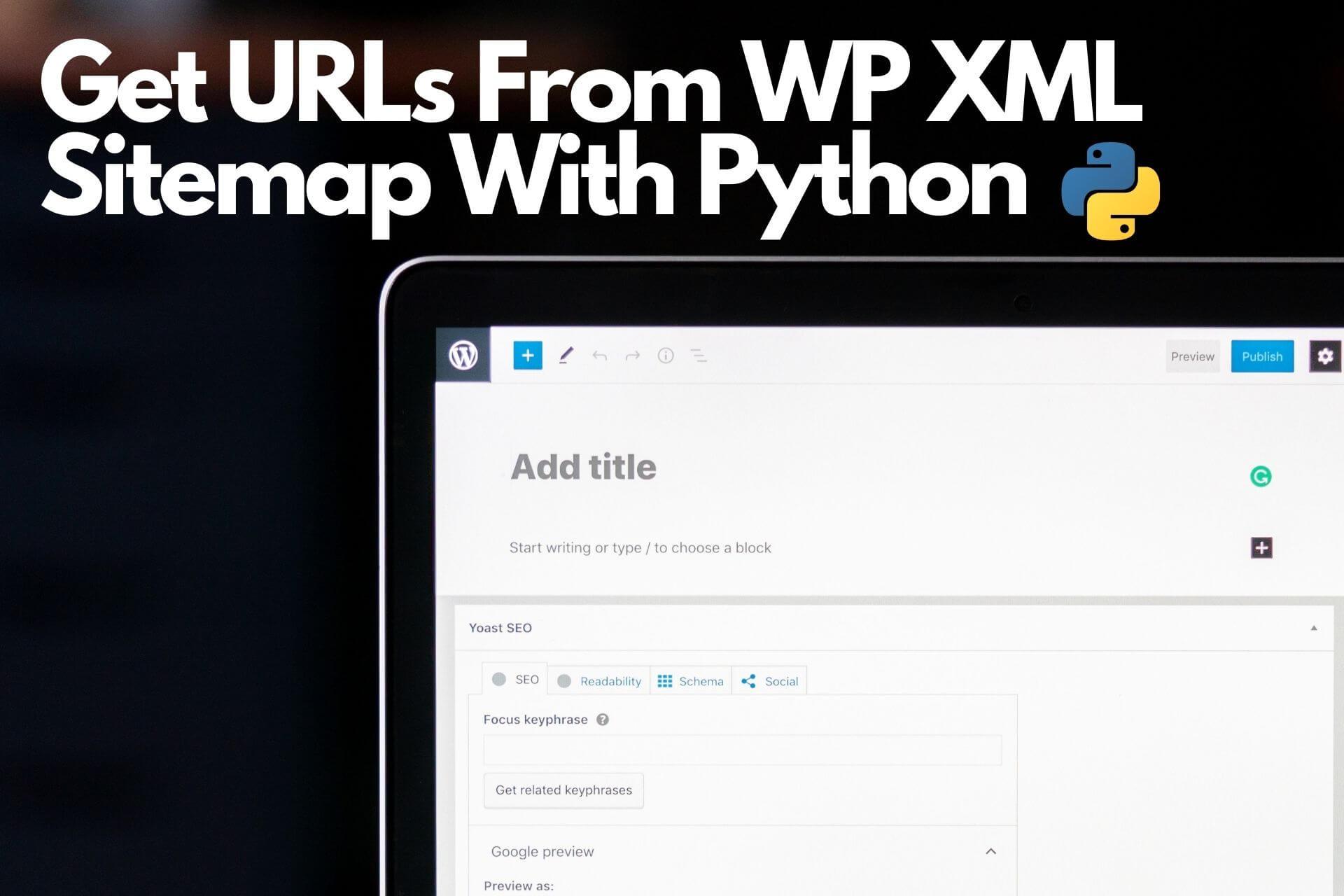 How to Get WordPress XML Sitemap URLs Using Python